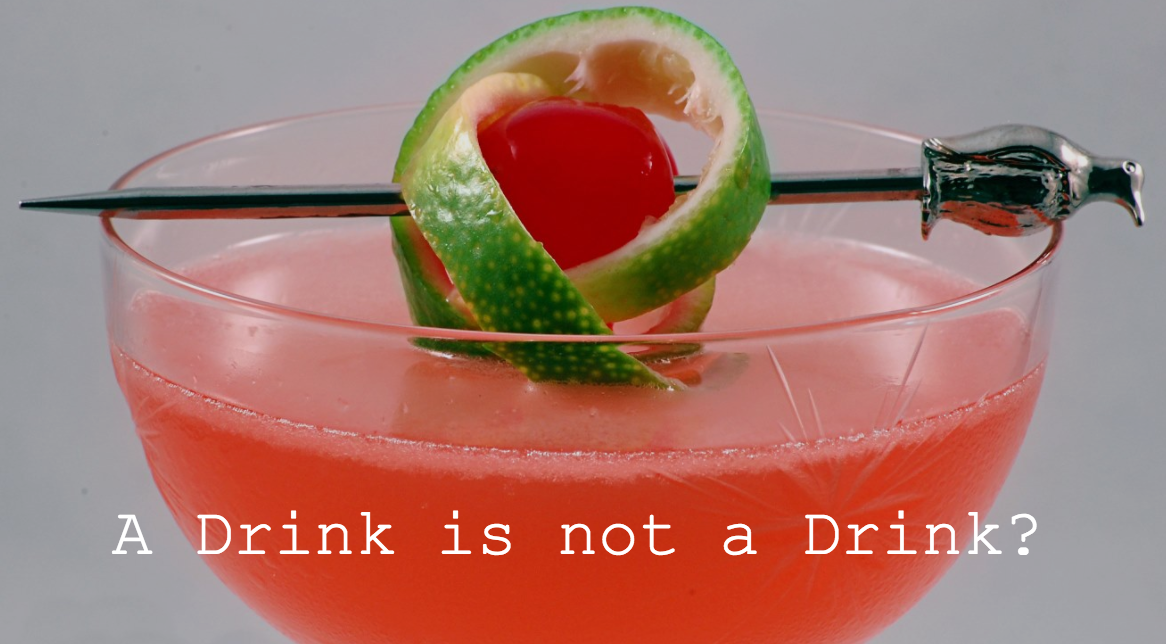 A Drink Is Not A Drink?
